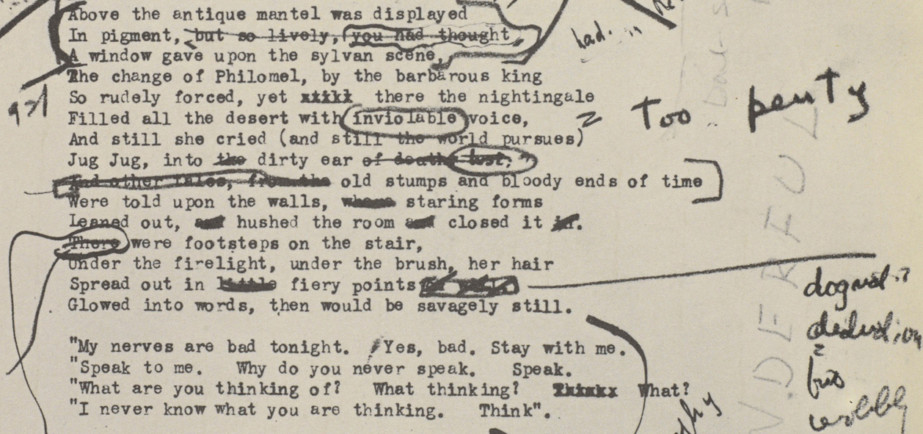 Relatively Speaking: A guided walking tour  The Waste Land: a facsimile and transcript of the original drafts, including the annotations of Ezra Pound / T. S. Eliot ; edited by Valerie Eliot, 1971 (detail). © Estate of T. S. Eliot and reprinted