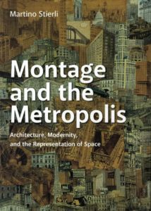 Montage and the metropolis martino stierli
